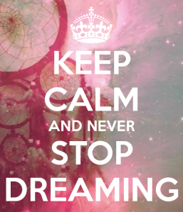 keep-calm-and-never-stop-dreaming-92